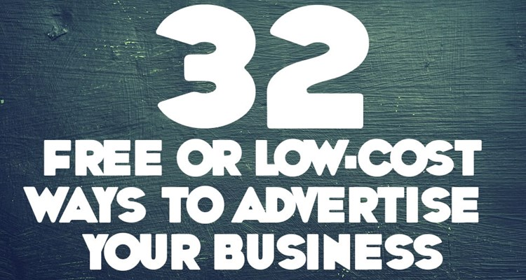 32 Free or Low-Cost ways to Advertise your Business